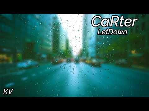 CaRter - LetDown