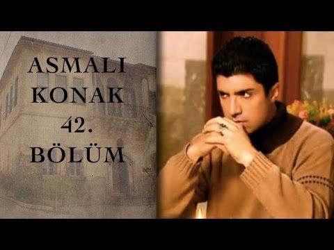 ASMALI KONAK 42. Bölüm