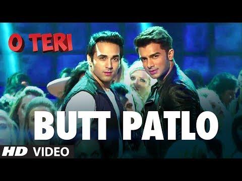 Butt Patlo Video Song O Teri