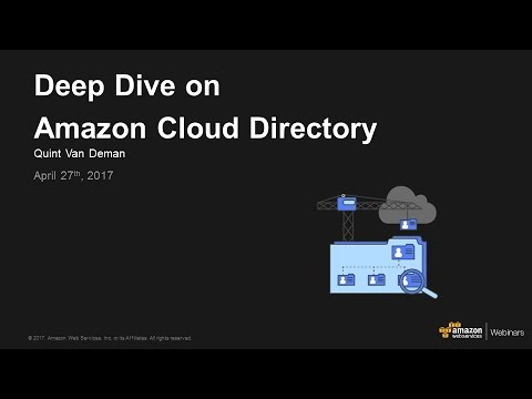 Deep Dive on Amazon Cloud Directory - April 2017 AWS Online Tech Talks