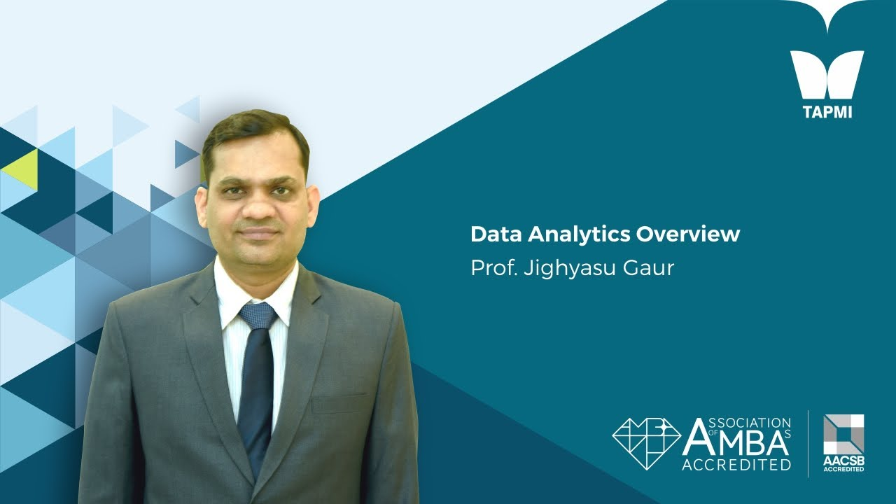 Data Analytics Overview - Prof. Jighyasu Gaur