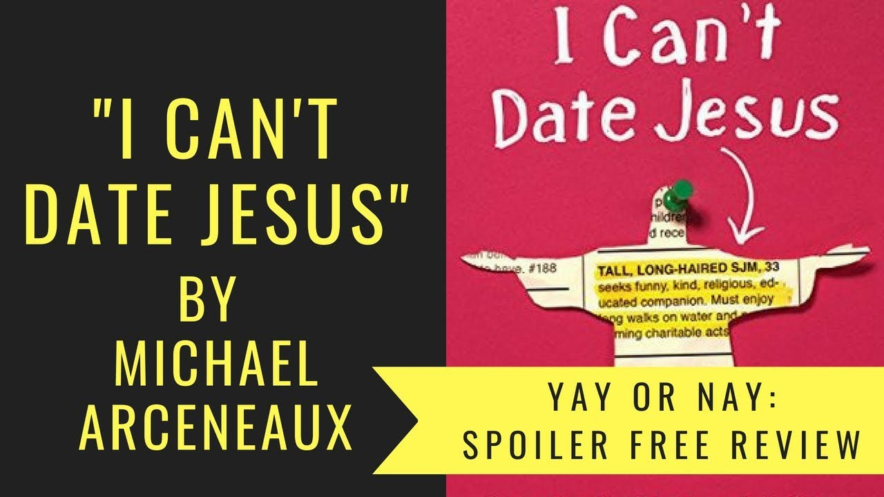 I CAN'T DATE JESUS by Michael ...