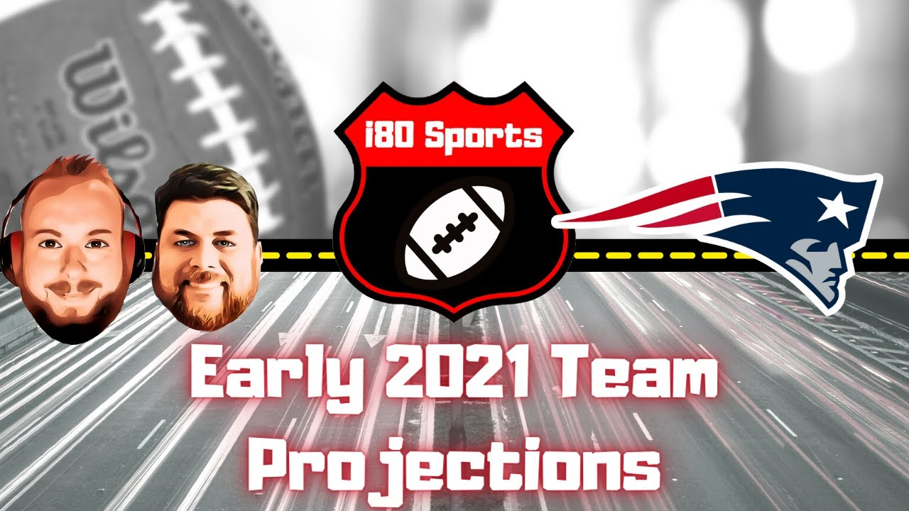 Early 2021 NFL Projections- New England Patriots