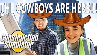 Construction Simulator 2015 - Cowboys! He's Getting Mad!!! with Han