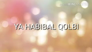 Lirik lagu YA HABIBAL QOLBI terbaru