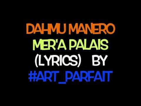 DAHMU MANERO - MER'A PALAIS (Lyrics)