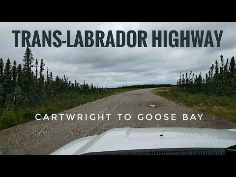 Trans-Labrador Highway: (Day 3/6) Cartwright To Happy Valley-Goose Bay.