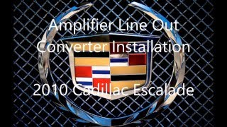 2010 (2007-2014) Cadillac Escalade Amplifier Wiring Install using Scosche LOC2SL Line Out Converter.