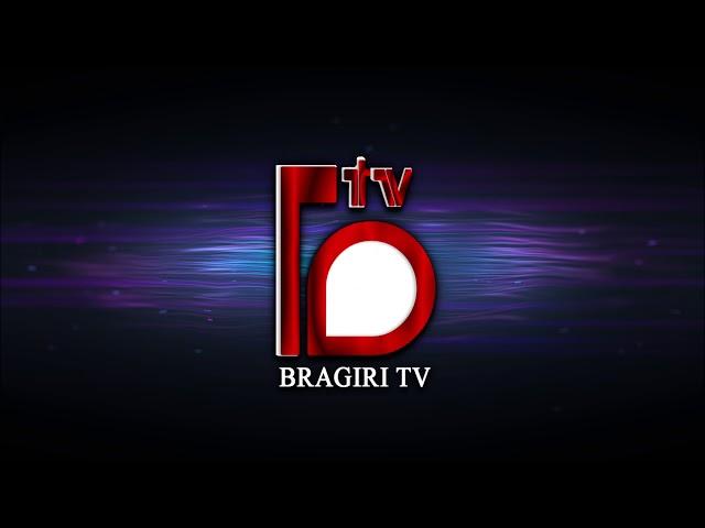 BRAGIRI TV !