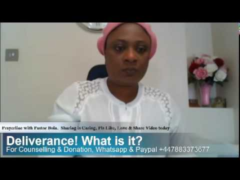 Deliverance! What is it?  - Pastor Bola  Salako