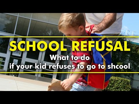 Parenting Tips   School Refusal Here's What You Can do if your Kid Refuses to Go to School