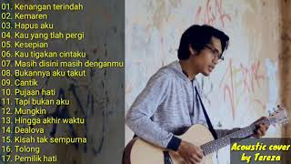 kumpulan lagu akustik indonesia era tahun 2000 || Cover by Tereza