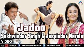 Jadoo Jadoo Full Video Song Singer Sukhwinder Singh Jaspinder