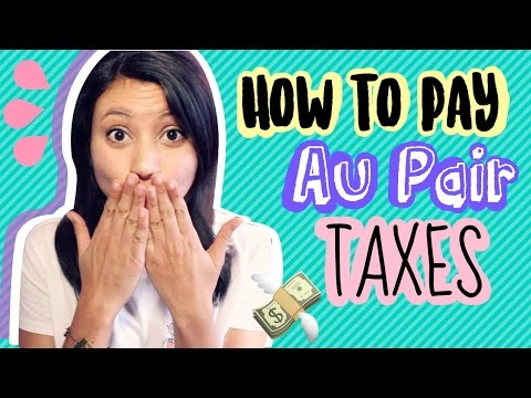 HOW TO PAY AU PAIR TAXES.
