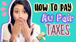 HOW TO PAY AU PAIR TAXES.