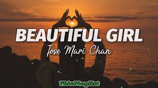 Jose Mari Chan - Beautiful Girl (Lyrics)