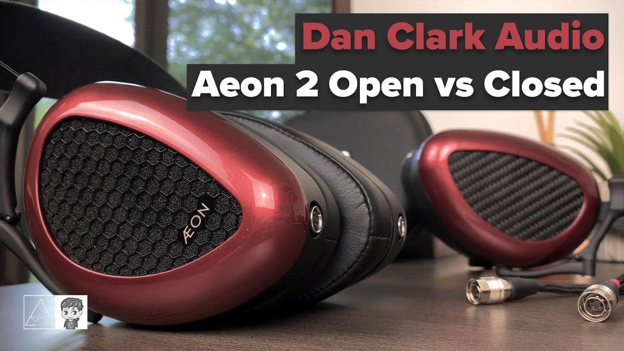 Dan Clark Audio Aeon 2 Open vs Closed Planar Headphone Comparison - Playing Favorites