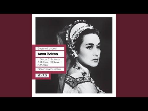 Anna Bolena: Act I: Eccolo! … Io Tremo! … Io Gelo! … (Anna, Percy)