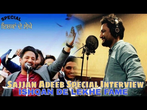 Sajjan Adeeb Special Interview _ Ishqan de lekhe Fame _ Ishqan de lekhe , aa chak challa Interview