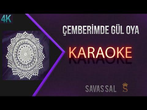 Çemberimde Gül oya Karaoke 4k