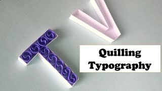 Quilling letters | quilling alphabets | typography- tutorial