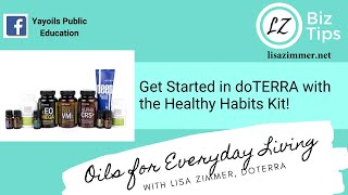 Get started in doTERRA with the Healthy Habits Kit with Lisa Zimmer, Blue Diamond Wellness Advocate.