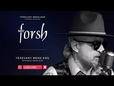Forsh - Yerevany Menq Enq // Ֆորշ - Երևանը մենք ենք