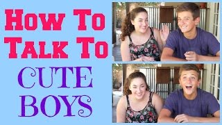 HOW TO TALK TO CUTE BOYS