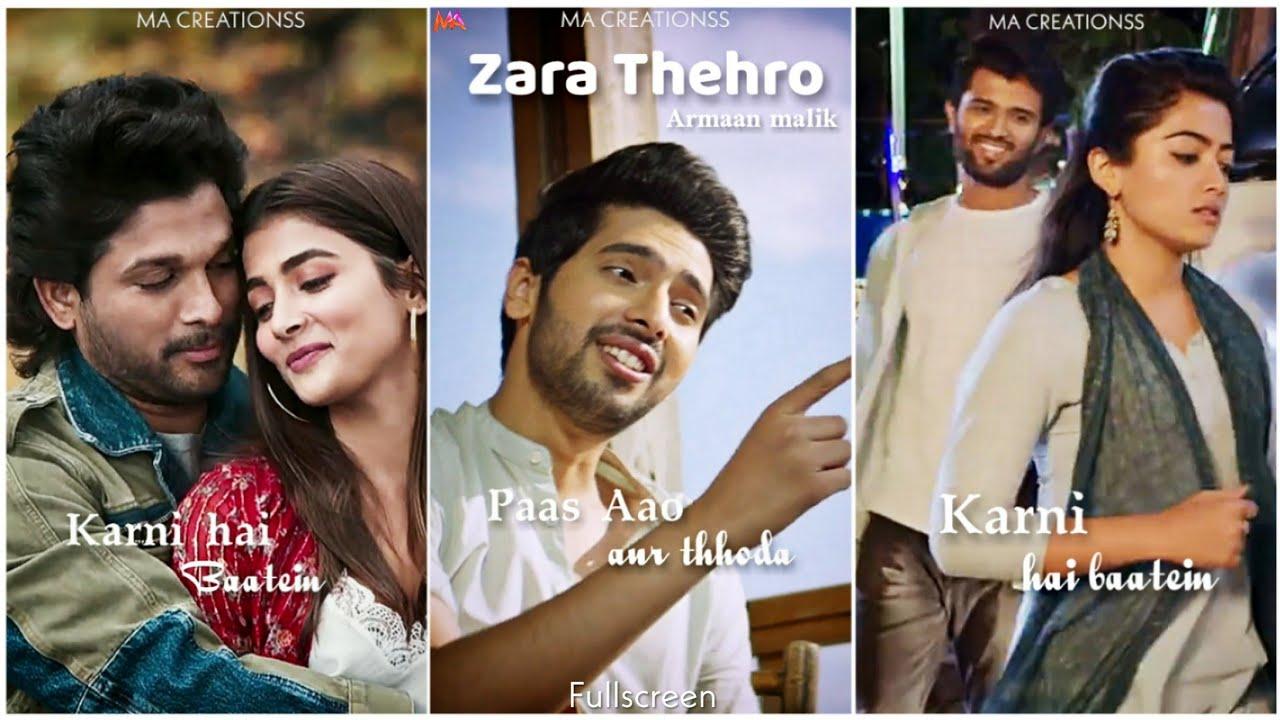 Zara Thehro fullscreen whatsapp status | Armaan Malik | Zara Thehro Zara Baitho Status | Rashmika