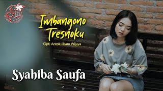 Syahiba Saufa - Imbangono Tresnoku