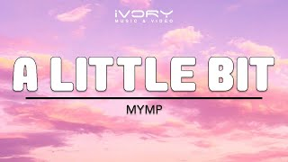 MYMP | A Little Bit | Official Lyric Video