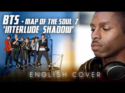 BTS - MAP OF THE SOUL  7 'Interlude  Shadow' Comeback Trailer [ENGLISH COVER] | 방탄소년단