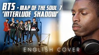 Gambar cover BTS - MAP OF THE SOUL  7 'Interlude  Shadow' Comeback Trailer [ENGLISH COVER] | 방탄소년단