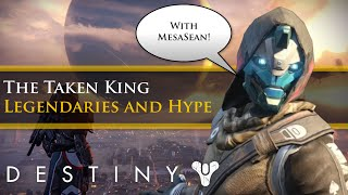 Destiny - Old legendary weapons being redundant + taken king hype with MesaSean and Byf