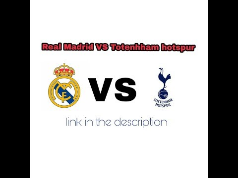 Real Madrid Tottenham Live