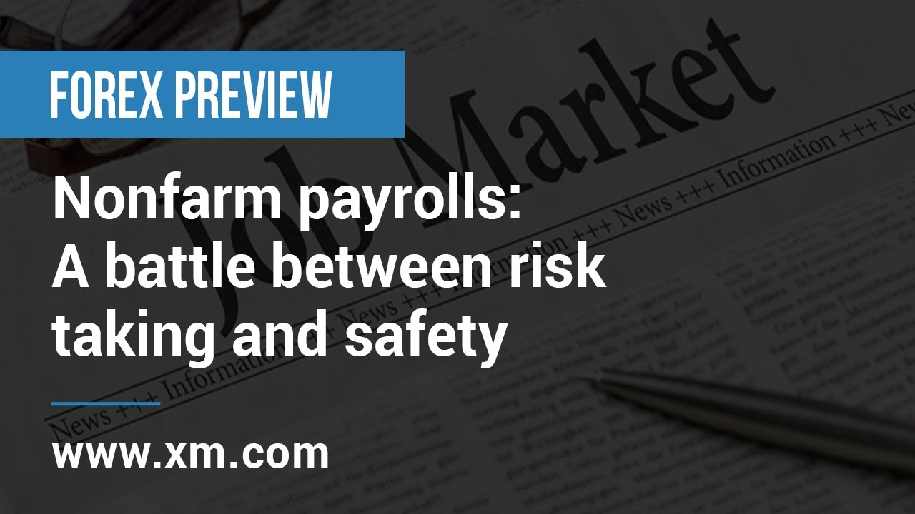 Forex Preview: 01/07/2020 - Nonfarm payrolls: A battle between risk taking and safety