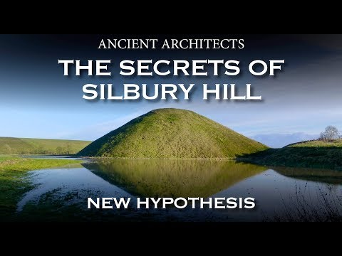 The Secrets of Silbury Hill: NEW HYPOTHESIS | Ancient Architects