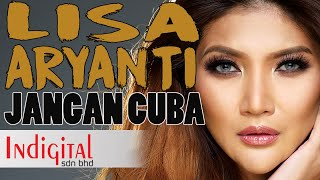 Lisa Aryanti - Jangan Cuba ( Official Music Video )