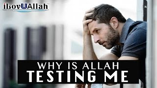 Why Is Allah Testing Me? | Mufti Menk