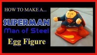 Superman Man of Steel Egg Figure
