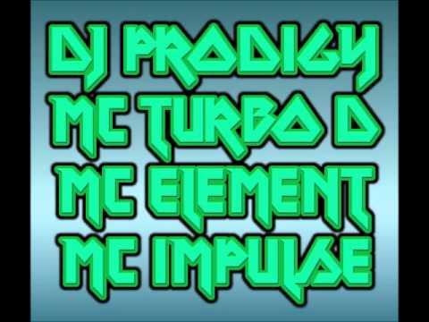 DJ Prodigy MC Turbo D MC Element MC Impulse