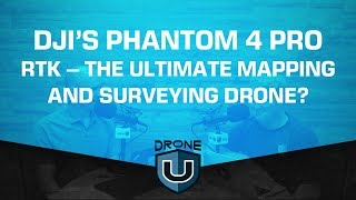DJI's Phantom 4 Pro RTK – the Ultimate Mapping and Surveying Drone?