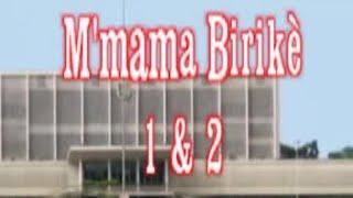 MMAMA BIRIKE - EP 1 et 2 - THEATRE MANDINGUE MALINKE