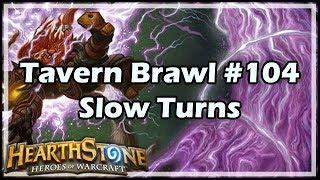 [Hearthstone] Tavern Brawl #104: Slow Turns