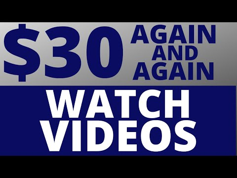 Make $30 Over And Over Watching Videos (How To Make Money Online In 2020)