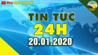 Tin tức | Tin tức 24h | Tin tức mới nhất hôm nay 20/01/2020 | Cuộc Sống 24h Việt Nam