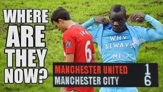 Manchester United 1 Manchester City 6, 2011: Where Are They Now?