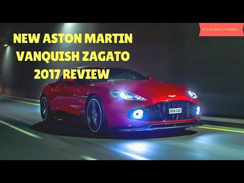 Car News - New Aston Martin Vanquish Zagato 2017 review  [pictures] - Phi Hoang Channel.
