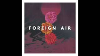 Foreign Air -  Better For It (Official Audio)