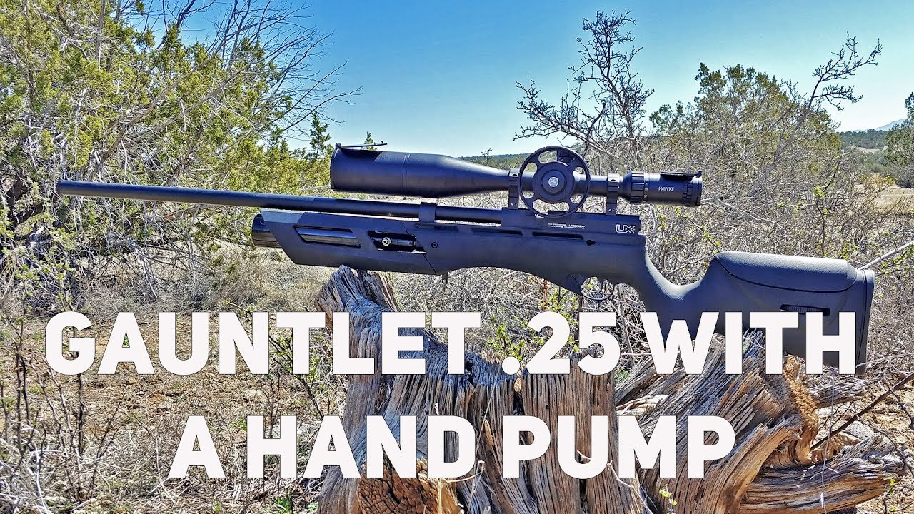 Hand Pumping A NEW Gauntlet  25 and Sight in the Hawke FFP Scope